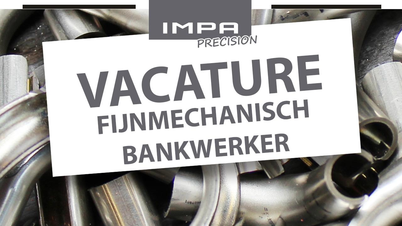 IMPA Precision vacature - Fijnmechanisch bankwerker